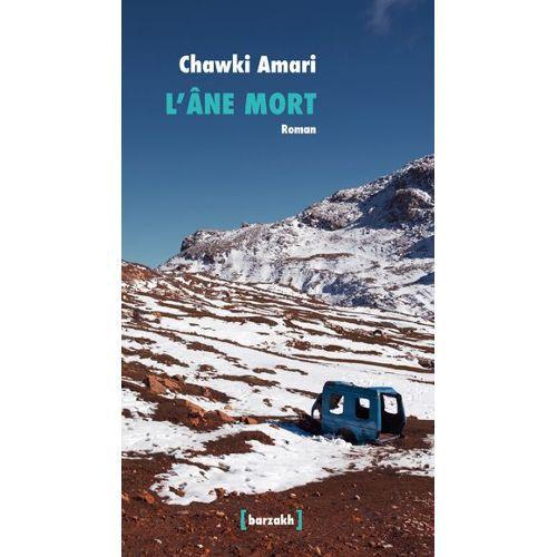 Lâne mort de Chawki Amari est un roman d'aventure à travers l'Algérie.